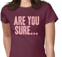 Pageant Material: Are You Sure (Hidden Track) [Song Title] Womens Fitted T-Shirt