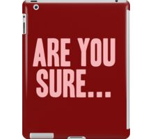Pageant Material: Are You Sure (Hidden Track) [Song Title] iPad Case/Skin