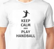 keep calm and play handball Unisex T-Shirt