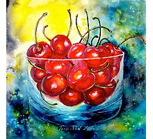 Cherries....Life is Just a Bowl of Cherries Photographic Print