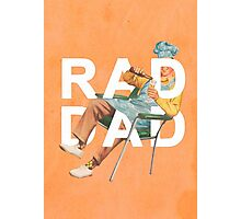 Rad Dad Photographic Print