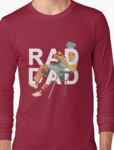 Rad Dad Long Sleeve T-Shirt