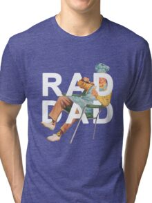 Rad Dad Tri-blend T-Shirt