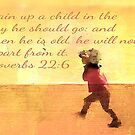 Proverbs 22:6 by Darlene Lankford Honeycutt
