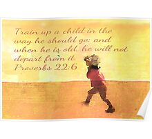 Proverbs 22:6 Poster