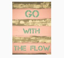 GO WITH THE FLOW motivational quote Unisex T-Shirt