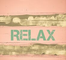 RELAX  written on vintage painted wooden wall by Stanciuc