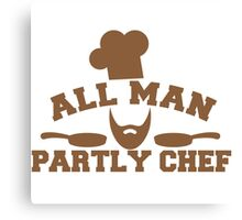 All man Partly chef Canvas Print