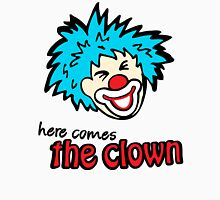 'here comes the clown' Unisex T-Shirt