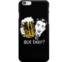 Got beer? iPhone Case/Skin