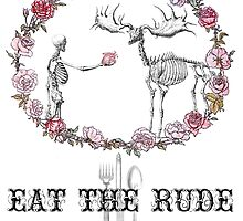 Eat The Rude by likegwenstacy