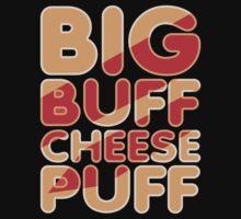 Big Buff Cheese Puff by Dennis Daniel