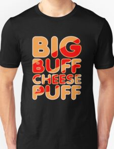 Big Buff Cheese Puff Unisex T-Shirt