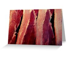 Why bacon of course Greeting Card