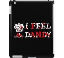 """""""I Feel Dandy"""" iPad Case/Skin"""