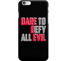 Dare To Defy All Evil iPhone Case/Skin