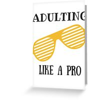 Adulting like a pro Greeting Card