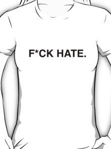 F*CK HATE Pro-Equality Shirt T-Shirt