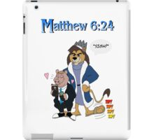 Matthew 6:24 iPad Case/Skin