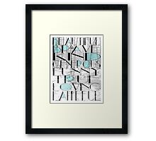 Beautiful Is Framed Print