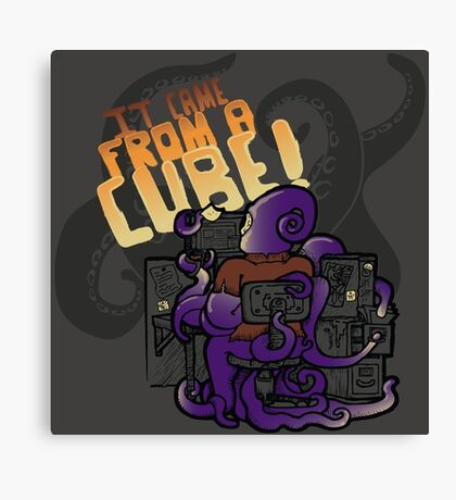 It Came From A Cube!!! Canvas Print