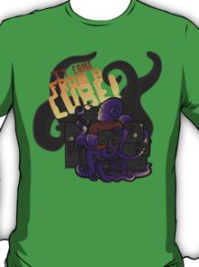It Came From A Cube!!! T-Shirt
