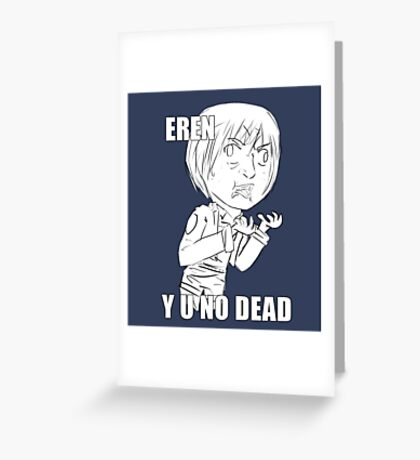 Eren y u no dead Greeting Card