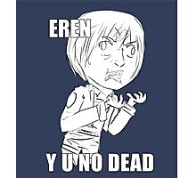 Eren y u no dead Photographic Print