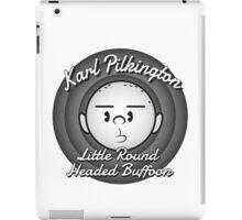 Karl - The round headed buffoon iPad Case/Skin