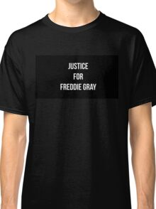 Freddie Gray Justice  Classic T-Shirt