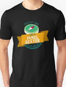 """""""Trust Me, I'm a Panel-Beater"""" Collection #33162 T-Shirt"""