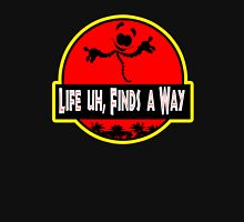 Life uh, Finds a Way Unisex T-Shirt