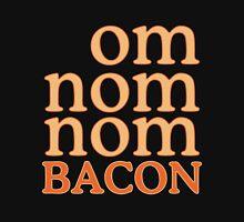 Om Nom Nom Bacon Unisex T-Shirt