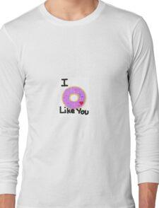 Donut Like You Long Sleeve T-Shirt