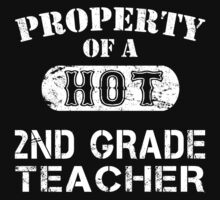 Property Of A Hot 2nd Grade Teacher - Unisex Tshirt by crazyshirts2015