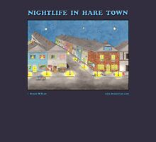 Nightlife In Hare Town T-Shirt
