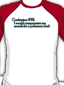 Confession #12 T-Shirt