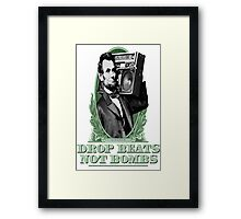 Drop Beats Not Bombs Abe Lincoln Quote Framed Print