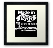 Made in 1955.. 60Years of being Awesome Framed Print