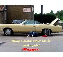 Bugger it can be a pain to be owner of a vintage automobil. Photographic Print