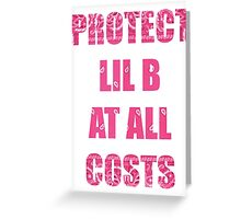 PROTECT LIL B Greeting Card