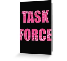 TASK FORCE Greeting Card