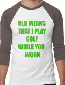Old Means Men's Baseball ¾ T-Shirt