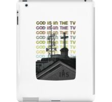 GOD IS IN THE TV iPad Case/Skin