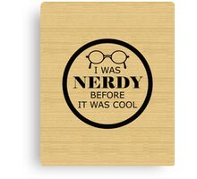 Nerd Before It Was Cool Canvas Print