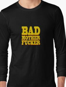BAD MOTHER FUCKER Long Sleeve T-Shirt