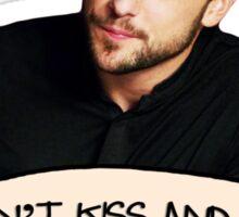 Don't Kiss & Tell Sticker