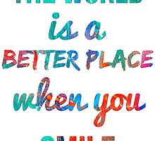 The world is a better place... by meme993
