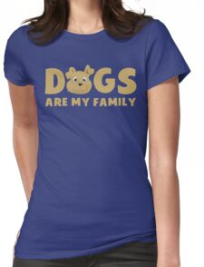 Dogs Are My Family T Shirt Womens Fitted T-Shirt