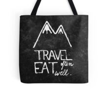 Travel often, eat well Tote Bag